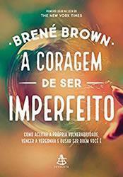 a-coragem-de-ser-imperfeito-brene-brown