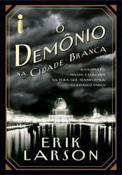 o-demonio-na-cidade-branca-erik-larson